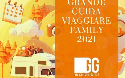 Grande Guida Viaggiare Family 2021